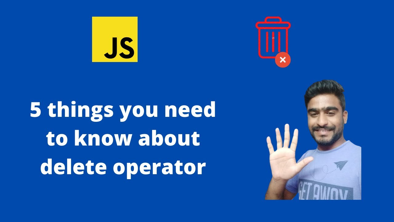 5 Things You Need to Know About Delete Operator in JavaScript | Interview guide