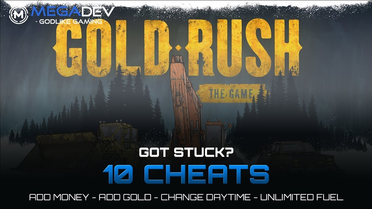 Gold Rush The Game Cheats 2021