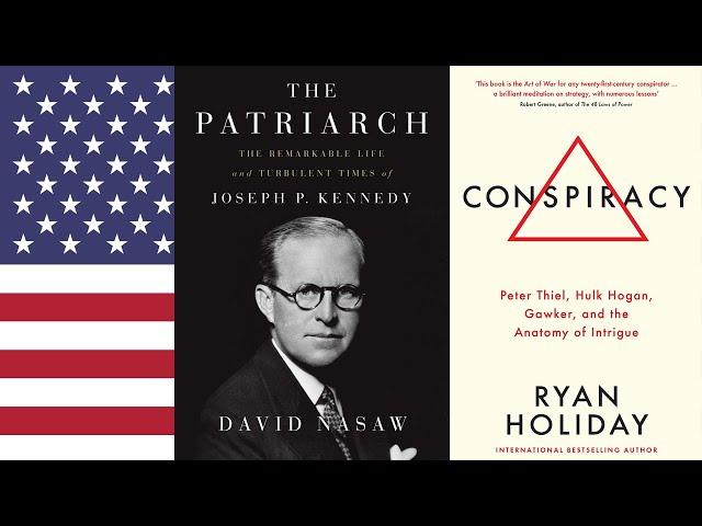 Ch. 3 - The Patriarch (David Nasaw), Conspiracy (Ryan Holiday)