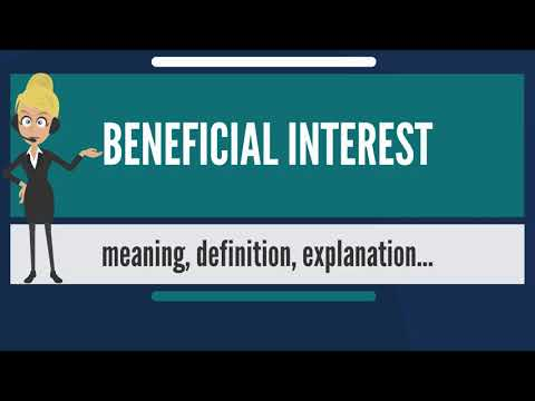 What is BENEFICIAL INTEREST? What does BENEFICIAL INTEREST mean? BENEFICIAL INTEREST meaning