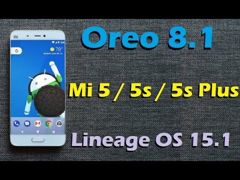 How to Install Android Oreo 8.1 in Xiaomi Mi5 /5S /5S Plus (Lineage OS 15.1) Update and Review