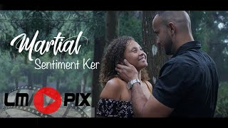 Martial - Sentiment ker  [ Clip Officiel ] #4K #LMPix