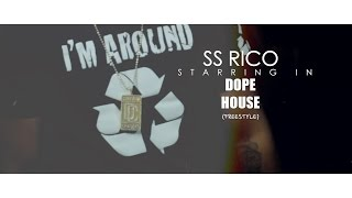 Ss Rico - Dope House (freestyle) | Shot by @BOMBVISIONSFILM
