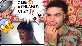 KEHLANI CRZY VIDEO REACTION ! (She's CRZY For Sure!)