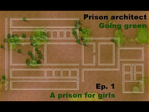 A prison for girls | Prison architect going green timelapse | Episode 1 |