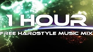 1 HOUR Free Hardstyle Music Mix