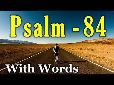 Psalm 84 - The Blessedness of Dwelling in the House of God (With words - KJV)