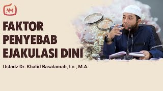 Ejakulasi Dini Dalam Berhubungan Biologis - Ustadz Khalid Basalamah, MA