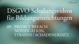 [DSGVO MOOC] 09 Privacy Breach, Notification, Strafen/Schadenersatz