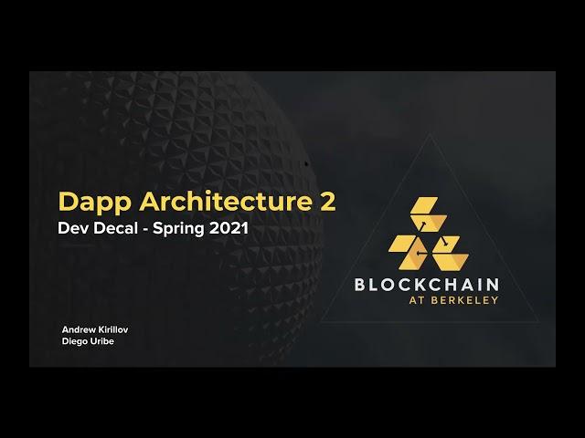 Blockchain Development Lecture 7: Dapp Architecture 2