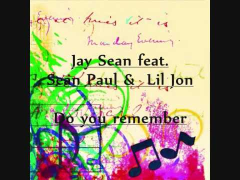 Jay Sean feat. Sean Paul & Lil Jon - Do you remember (Full Song)