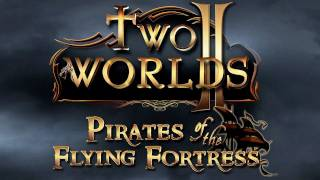 Two Worlds II: Pirates of the Flying Fortress - GC 2011: Debut Ingame Trailer (FULL HD)