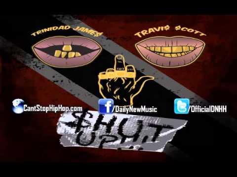 Trinidad James - Shut Up (feat. Travis Scott)