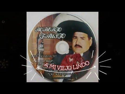 A MI VIEJO LINDO: AUTOR RICARDO OJEDA BOH�RQUEZ INTERPRETE: ROBERTO FAUSTO
