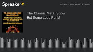 Eat Some Lead Punk!