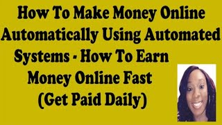 How to make money online automatically using automated systems - earn fast 2019 autopilot work from at home jobs & eas...