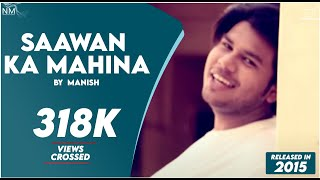 Saawan Ka Mahina(cover) .Feat Manish ll Namyoho Studios ll Official Video ll