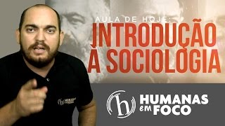 Sociologia - Aula 01 - Introdução à Sociologia