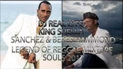 SANCHEZ & BERES HAMMOND LEGEND OF REGGAE SOULS 2017 MIXTAPE KING SHELLA