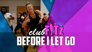 BEFORE I LET GO by Beyonce   Club FITz Dance Fitness   Choreo by Lauren Fitz