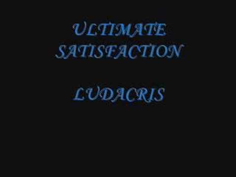 ULTIMATE SATISFACITON-LUDACRIS