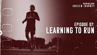 EP7: Learning To Run. Unseen Journey: Hector Bellerin