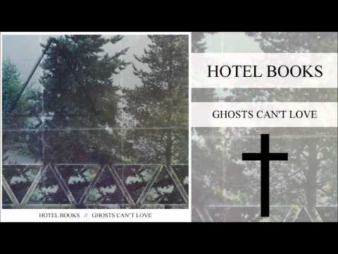 Hotel Books - Ghosts Can't Love