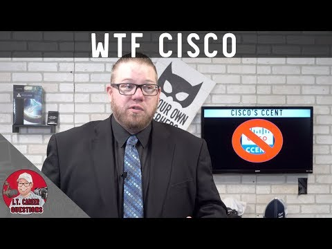 New CCNA Certification - No More CCENT & More in 2020  WTF Cisco?
