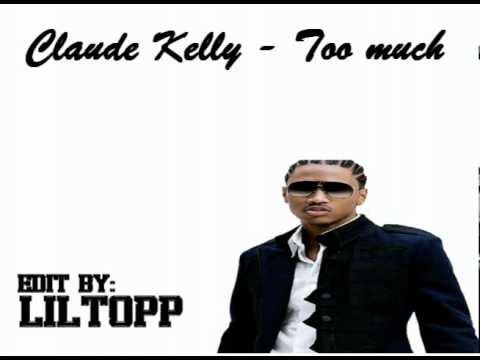 claude kelly - too much