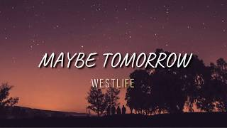 Gambar cover Westlife Maybe Tomorrow Lyric