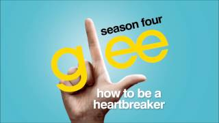How To Be A Heartbreaker - Glee [HD Full Studio]