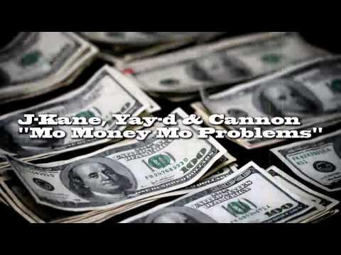 J-Kane, Yay-d & Cannon - Mo Money Mo Problems