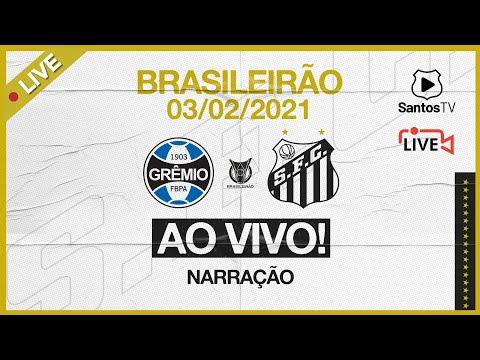 🔴 AO VIVO: GRÊMIO 3 x 3 SANTOS | BRASILEIRÃO (03/02/21)