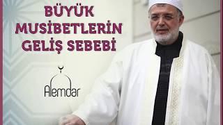 Büyük Musîbetlerin Geliş Sebebi / Ali Ramazan Dinç Efendi