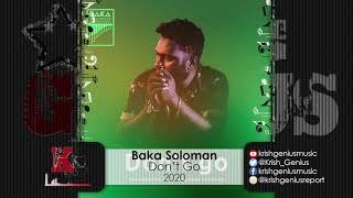 Baka Solomon   Don't Go Official Audio 2020