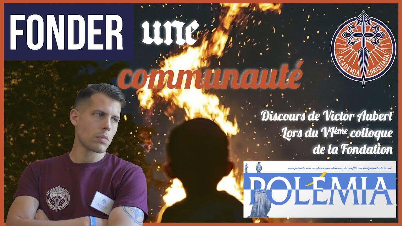 Face au déracinement, fonder une communauté – Victor Aubert – VIe Forum de la Dissidence de Polemia