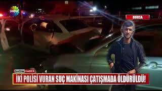 İki polisi vuran suç makinası çatışmada öldürüldü!