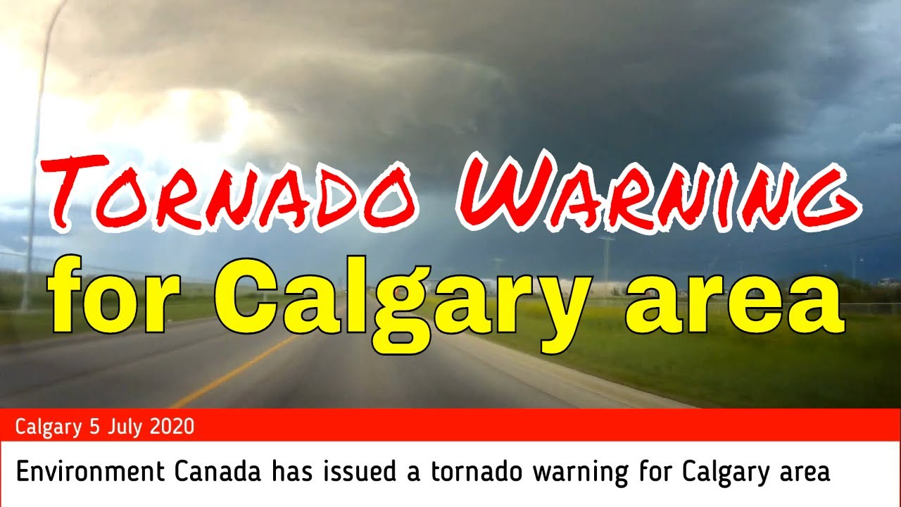 Environment Canada has issued a tornado warning for Calgary area Wow