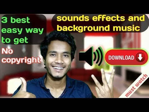 How to download/get no copyright funny sound effect and background music?