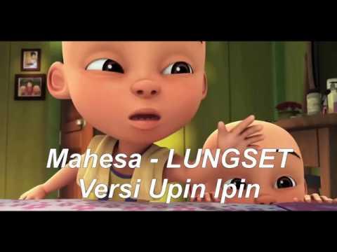 Mahesa~Lungset versi Upin Dan Ipin *2017*👍💔👉👈