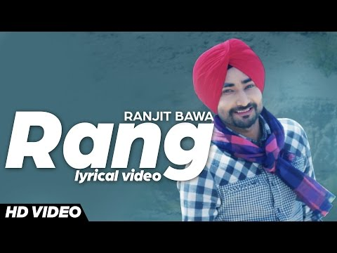 Ranjit Bawa - Rang | Lyrical Video | Latest Punjabi Songs 2016