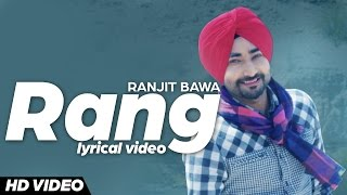 Ranjit Bawa - Rang |Latest punjabi song | Lyrical Video | New punjabi songs | Hsr entertainment