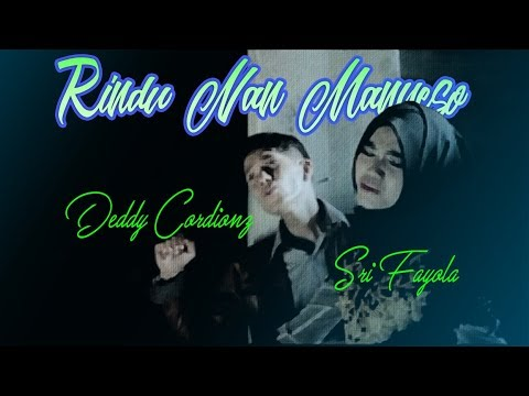 Deddy Cordionz feat Sri Fayola • Rindu Nan Manyeso Full Album [Official Video]