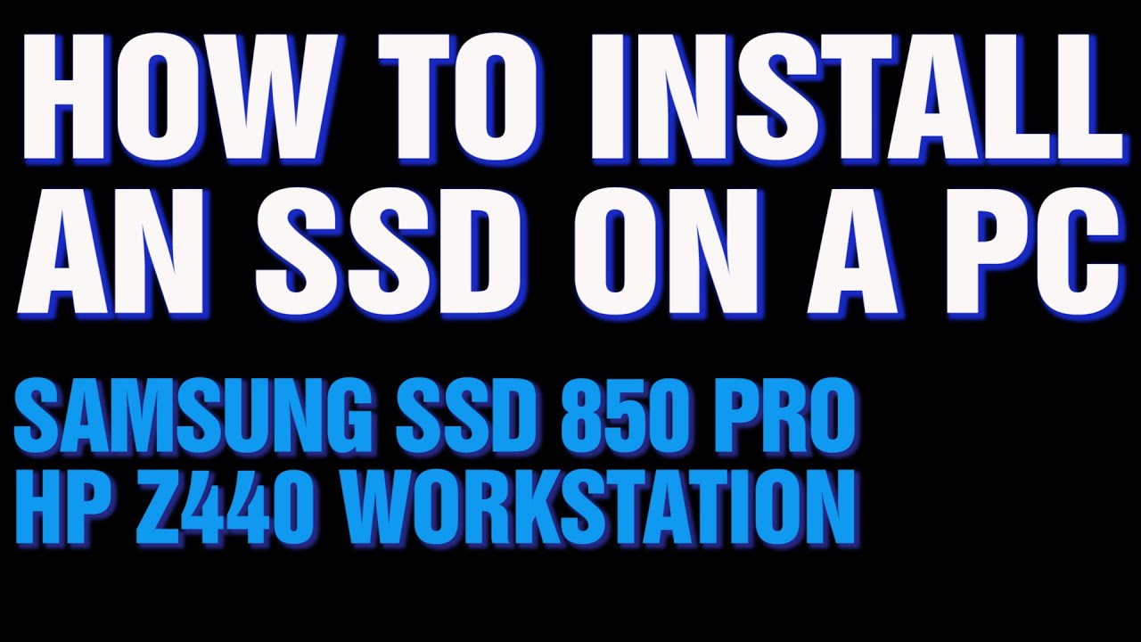 How To Install A Samsung SSD 850 Pro On a PC (HP Z440 Workstation)