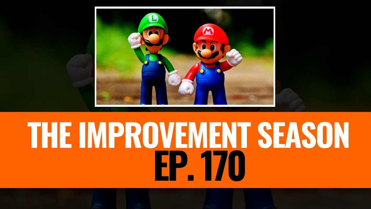 170: The Improvement Season - Were the Bros right all along?