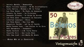 50 Boleros a Mis Padres  - Volumen #1. (Full Album/Álbum Completo)