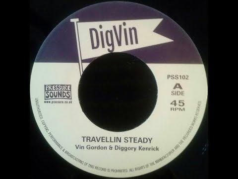 Vin Gordon & Diggory Kenrick - Travellin Steady + Steady Travellin