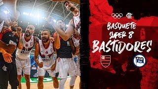 Bastidores - Flamengo x Pinheiros   Semifinal do Super 8
