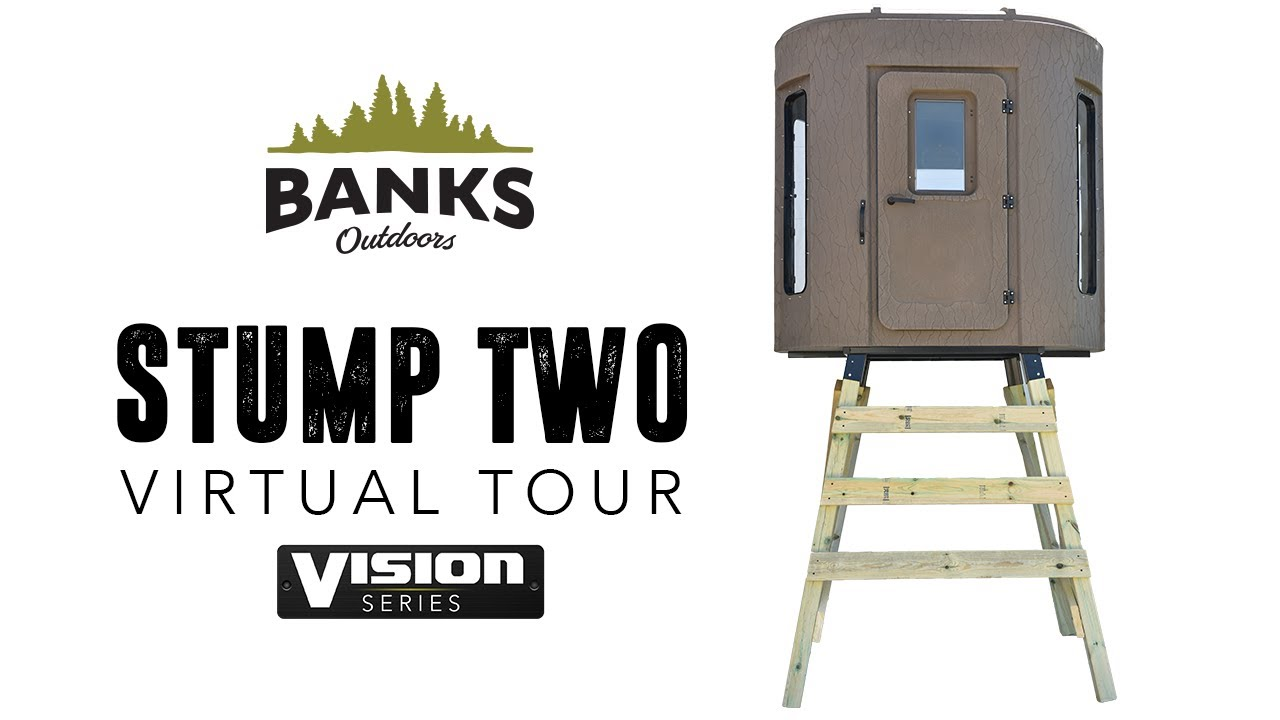 Banks Outdoors Stump 2 Vision Series Virtual Tour 2017