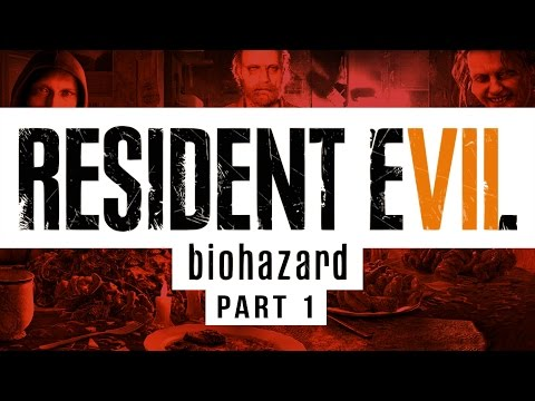 RESIDENT EVIL 7 - Full Gameplay Walkthrough - Part One